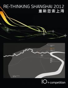"IO kick-started an international design competition for a sustainable intervention on the Suzhou Creek, ""Re-Thinking Shanghai 2012"""